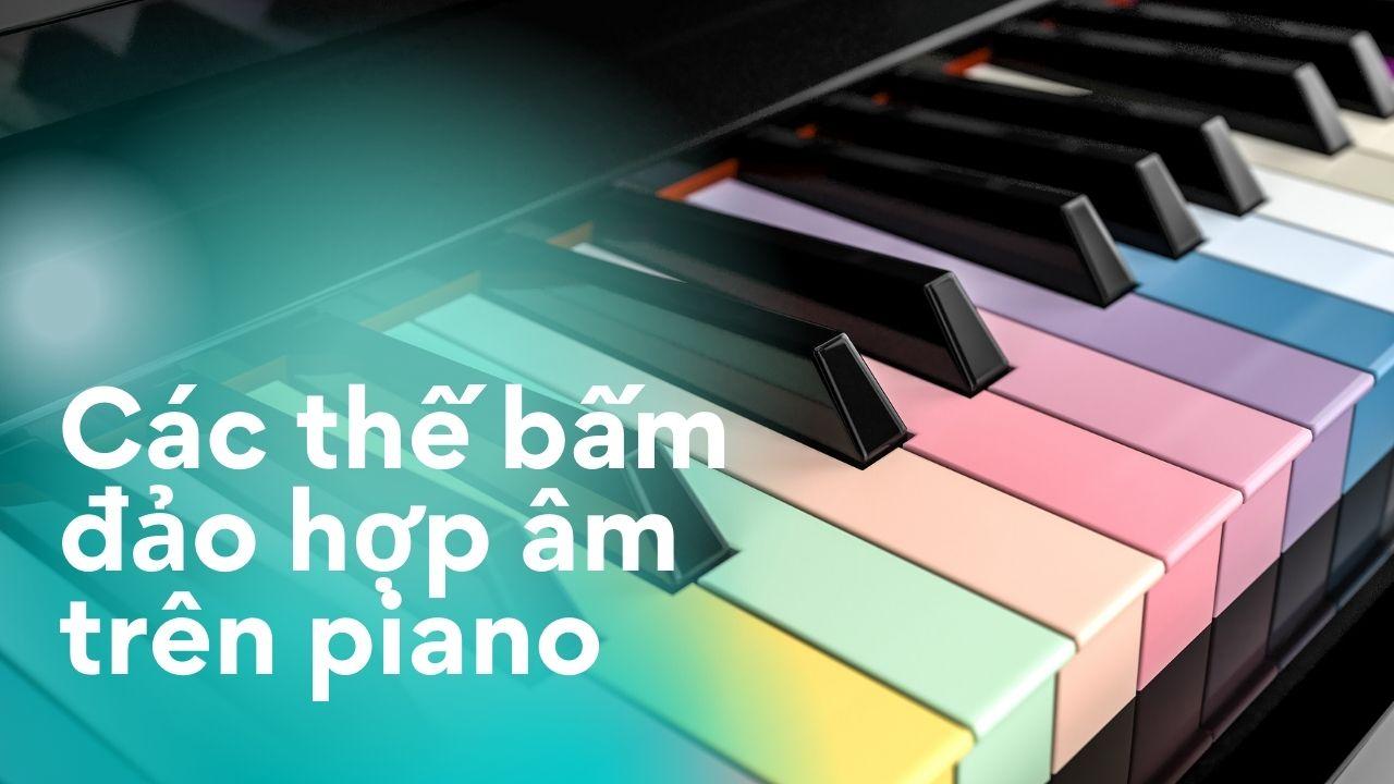 thế bấm đảo hợp âm trên piano
