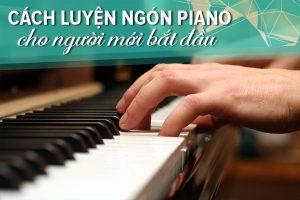 cach luyen ngon piano