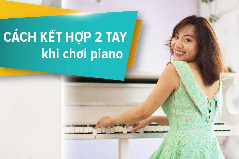 cach ket hop 2 tay piano