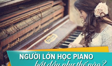 Người lớn bắt đầu học piano như thế nào?