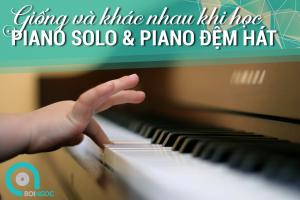 giong-va-khac-nhau-khi-hoc-piano-solo-va-piano-dem-hat
