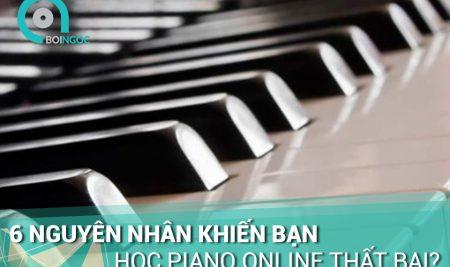 6 nguyên nhân khiến bạn học piano online không hiệu quả và cách vượt qua nó.