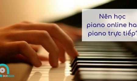 Nên học piano online hay học piano trực tiếp?