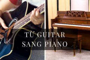 từ guitar học sang piano như thế nào