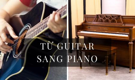 Người chơi Guitar cần chuẩn bị những gì để bắt đầu học Piano?