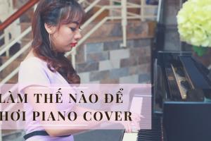 làm thế nào để học chơi piano cover
