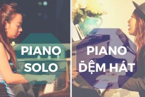 so sánh piano solo và piano đệm hát