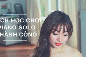cách học chơi piano solo thành công