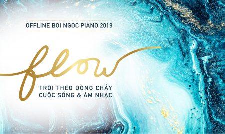 Thông Tin Sự Kiện Offline Boi Ngoc Piano 2019 tại Tp.Hồ Chí Minh (14/7) & Hà Nội (3/8)