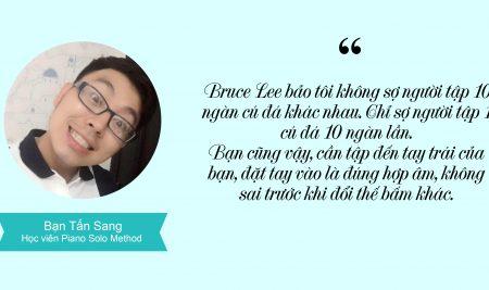 Lục Tấn Sang- Áp dụng tinh thần võ thuật của Bruce Lee vào việc học piano