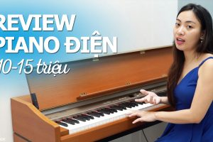 review piano dien gia 10-15 trieu