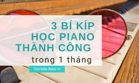 Nắm chắc 3 bí kíp này, chắc chắn bạn sẽ tự học và chơi piano trong vòng 1 tháng