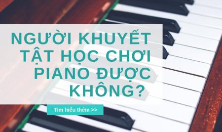 Người khuyết tật vẫn có thể chơi được piano!