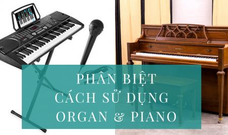 Phân biệt giữa: chơi organ, chơi piano, đệm organ/đệm piano nhạc thánh ca