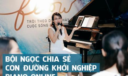 Bội Ngọc chia sẻ con đường khởi nghiệp piano online