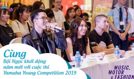 Cùng Bội Ngọc khởi động năm mới với cuộc thi Yamaha Young Competition 2019