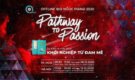 "[Sắp diễn ra 12/2020] Offline Boi Ngoc Piano 2020 – ""PATHWAY TO PASSION"""