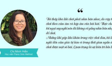 """Nguyễn Thị Minh Hiền- """"Tôi thực sự rất say mê khi học piano, bản thân cảm thấy vui và một chút tự hào vì trong thời gian ngắn đã chơi được một số bài mà mình yêu thích"""""""