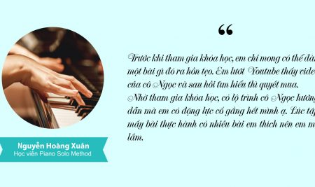 """Nguyễn Hoàng Xuân- """"Nhờ tham gia khóa học piano, có lộ trình cô Ngọc hướng dẫn mà em có động lực cố gắng hết mình"""""""