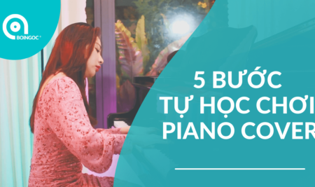 5 bước tự học piano cover solo cho người mới bắt đầu