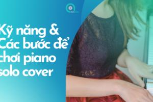 cách chơi piano solo cover